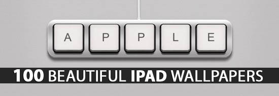 iPad Wallpapers: 100 Beautiful Hi-Res iPad Wallpapers & Backgrounds