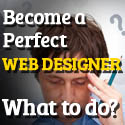 Post Thumbnail of Becoming a Perfect Web Designer: What to do?