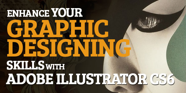Enhance Your Graphic Designing Skills With Adobe Illustrator Cs6 Articles Graphic Design Junction