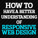 Post Thumbnail of How to Have a Better Understanding of Responsive Web Design