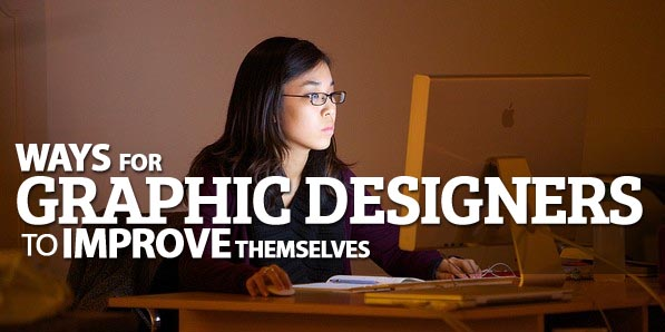 Ways for Graphic Designers to Improve Themselves
