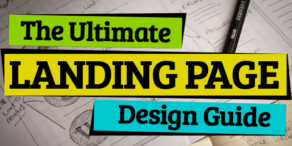 The Ultimate Landing Page Design Guide