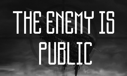 The Enemy Is Public