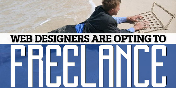 Web Designers Are Opting to Freelance