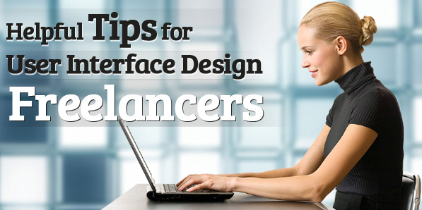 Helpful Tips for User Interface Design Freelancers