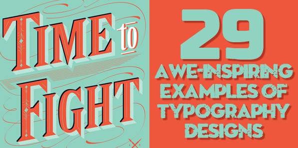 29 Awe-Inspiring Examples of Typography Design
