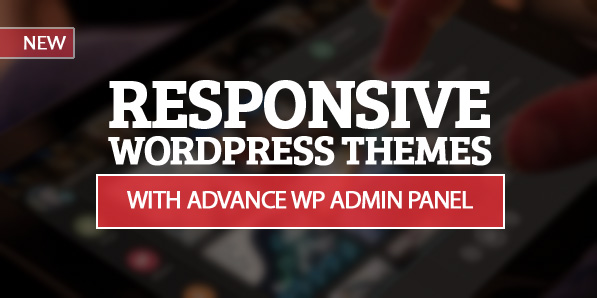 Responsive WordPress Themes with Advance WP Admin Panel