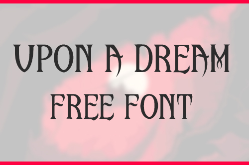Upon A Dream Font