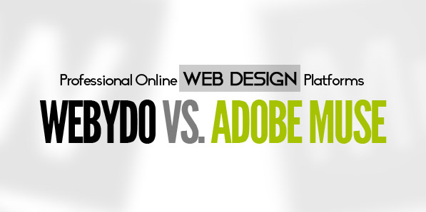 Professional Online Web Design Platforms: Webydo vs. Adobe Muse