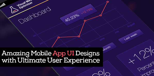 55 Amazing Mobile App UI Designs with Ultimate User Experience