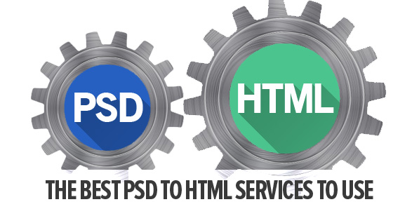 The Best 15 PSD To HTML Services To Use