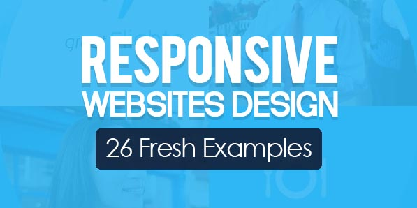 26 Fresh Examples of Responsive Website Design