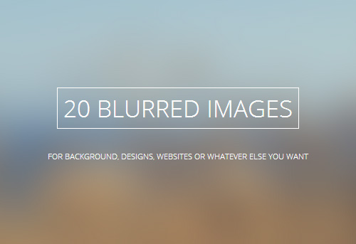 Blurred Images for Backgrounds (20 Items)