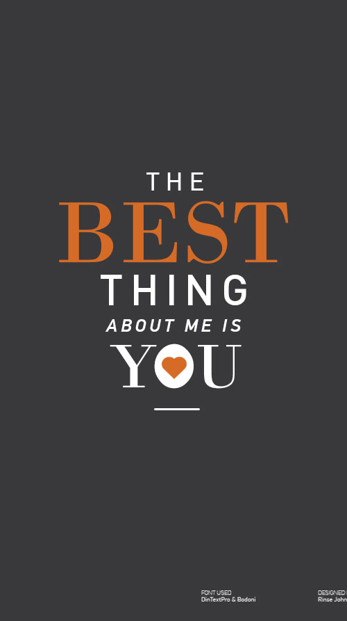 The Best Thing About Me Is You typography by Rinse John