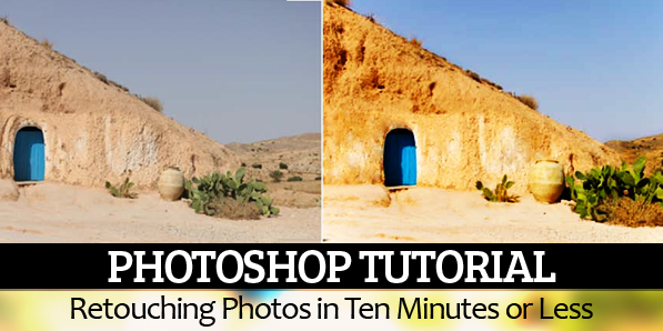 Photoshop Tutorial: Retouching Photos in Ten Minutes or Less