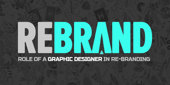 How a Good Graphic Designer Can Go a Long Way in Helping You Re-Brand