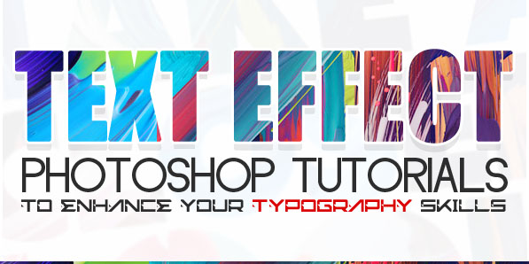 New Text Effects Photoshop Tutorials to Enhance Typography ...