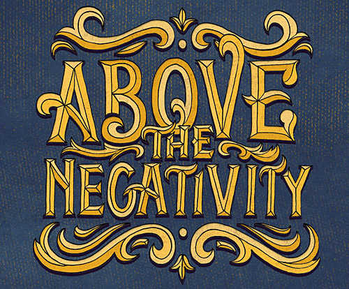 Above the Negativity Typogrpahy design by Scott Biersack