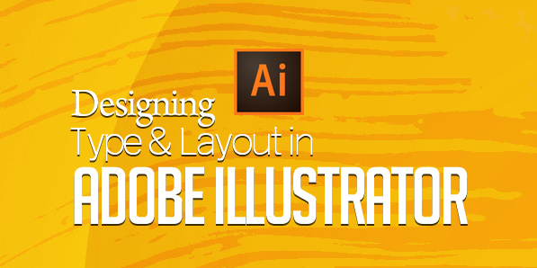 Designing Type and Layout in Adobe Illustrator