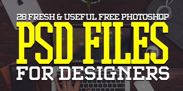 28 Fresh Photoshop Free PSD Files for Designers
