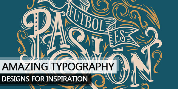 26 Remarkable Typography Designs for Inspiration