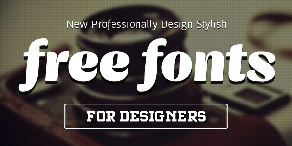 17 New Stylish Free Fonts For Designers