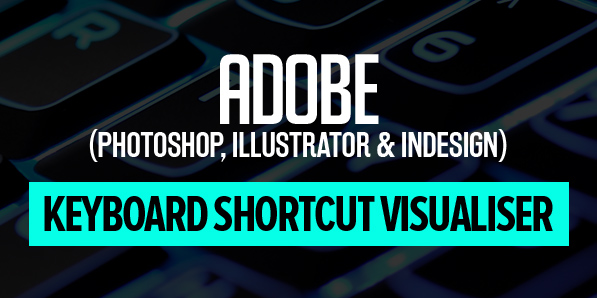 Interactive Adobe Shortcut Visualizer: A Browser-Based Tool Mapping 1,000+ Photoshop, Illustrator, and InDesign Keyboard Shortcuts