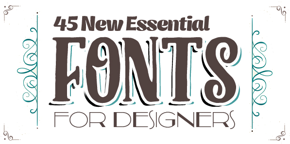 45 New Essential Fonts for Designers