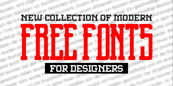 13 New Modern Free Fonts for Designers