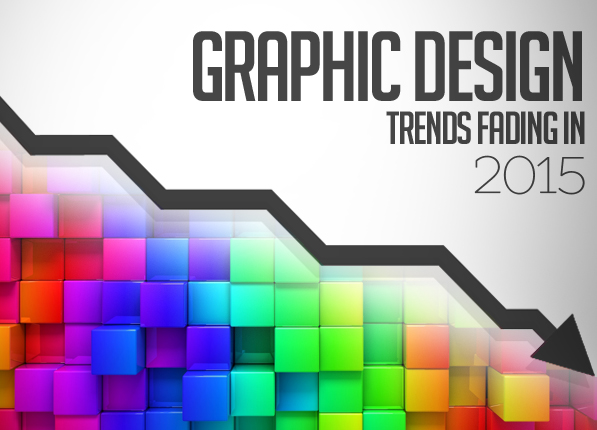 New Graphic Design Trends: Graphic Design Trends Fading In 2015