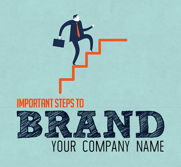Three Important Steps to Brand Your Company Name