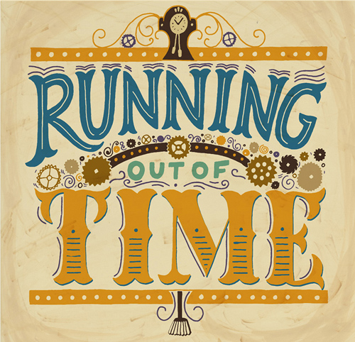 Running out of Time handwriting lettering
