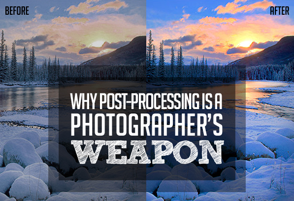 Why Post-Processing Is A Photographer's Weapon