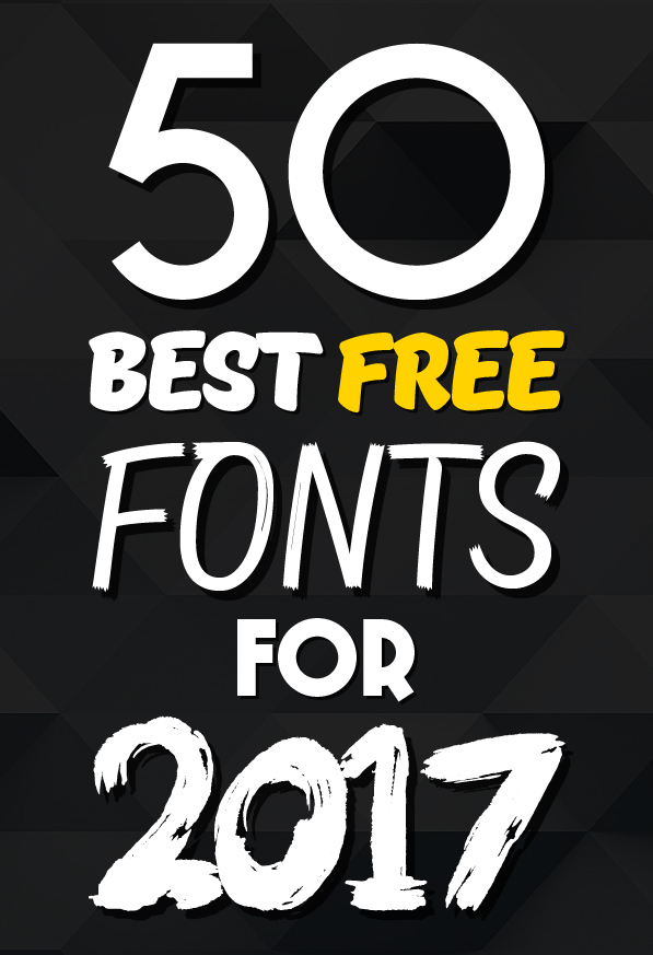 50 Best Free Fonts For 2017 | Fonts | Graphic Design Junction