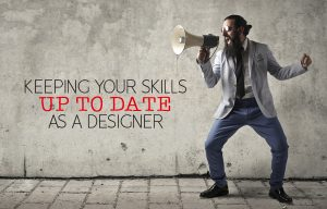 keeping your skills up to date as a designer