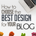 Post thumbnail of How to Choose the Best Design for Your Blog