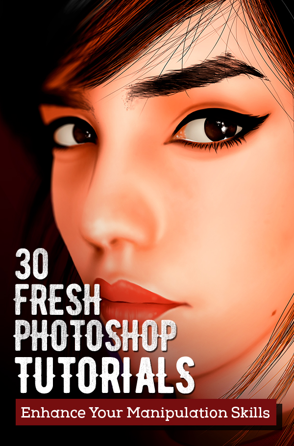 30 Fresh New Photoshop Tutorials – Enhance Your Manipulation Skills