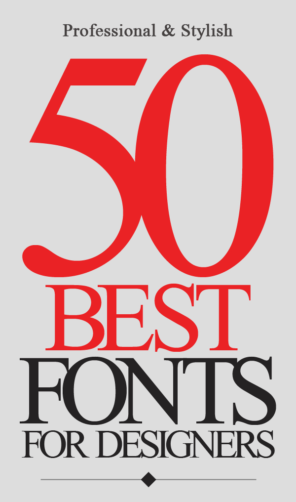 50 Best Hand-Picked Stylish Fonts For Graphic Designers