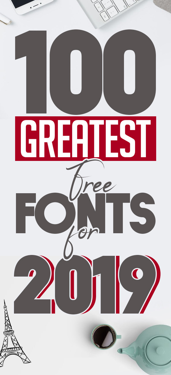 100 Greatest Free Fonts for 2019 | Fonts | Graphic Design ...