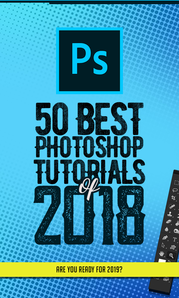 50 Best Adobe Photoshop Tutorials Of 2018