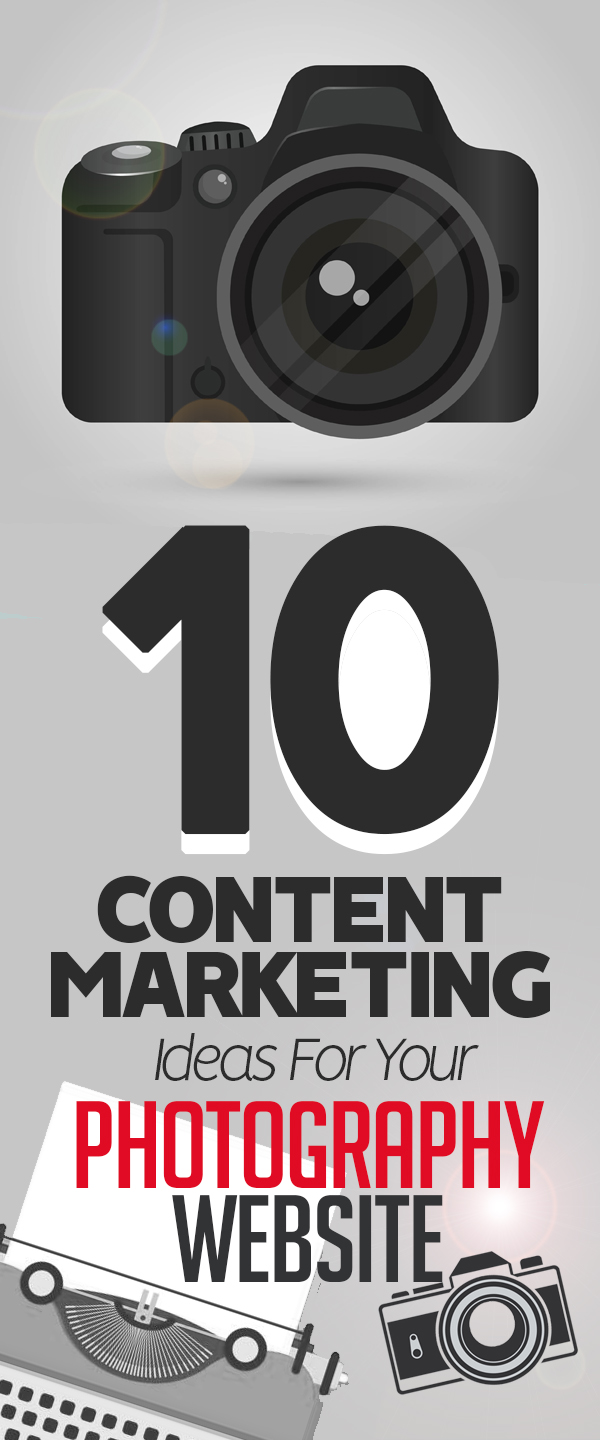 10 Content Marketing Ideas For Your Photography Website Articles Graphic Design Junction