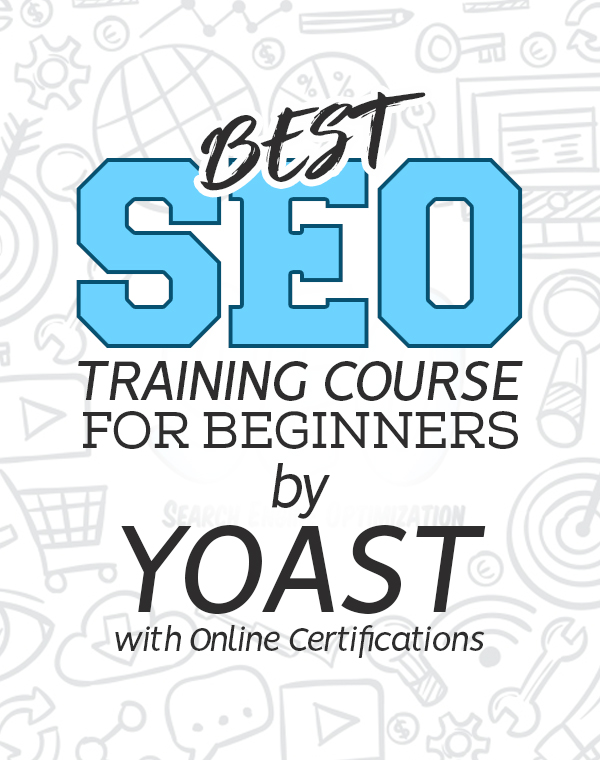 Best SEO Training Course for Beginners by Yoast with Online Certifications