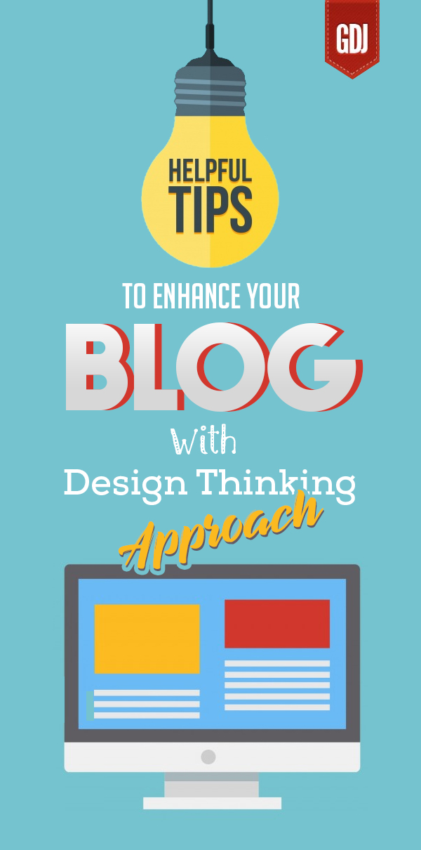 Tips to Enhance Your Blog With Design Thinking Approach