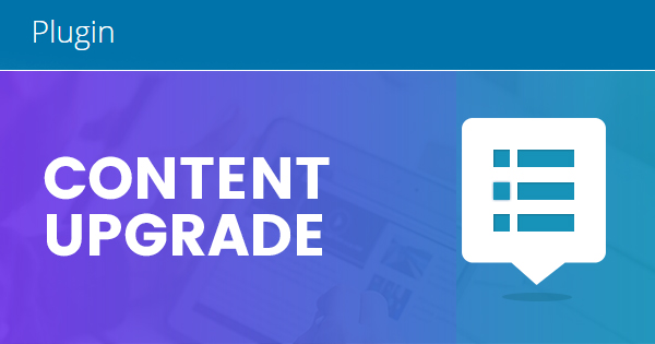 Content Upgrade WordPress Plugin