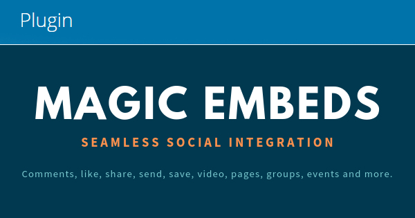Magic Embeds WordPress Plugin