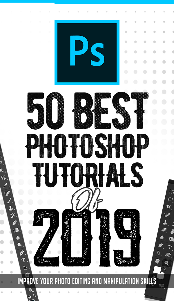 50 Best Adobe Photoshop Tutorials Of 2019