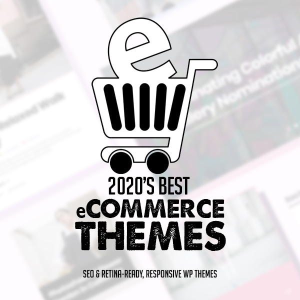 30 Best eCommerce WordPress Themes For 2020