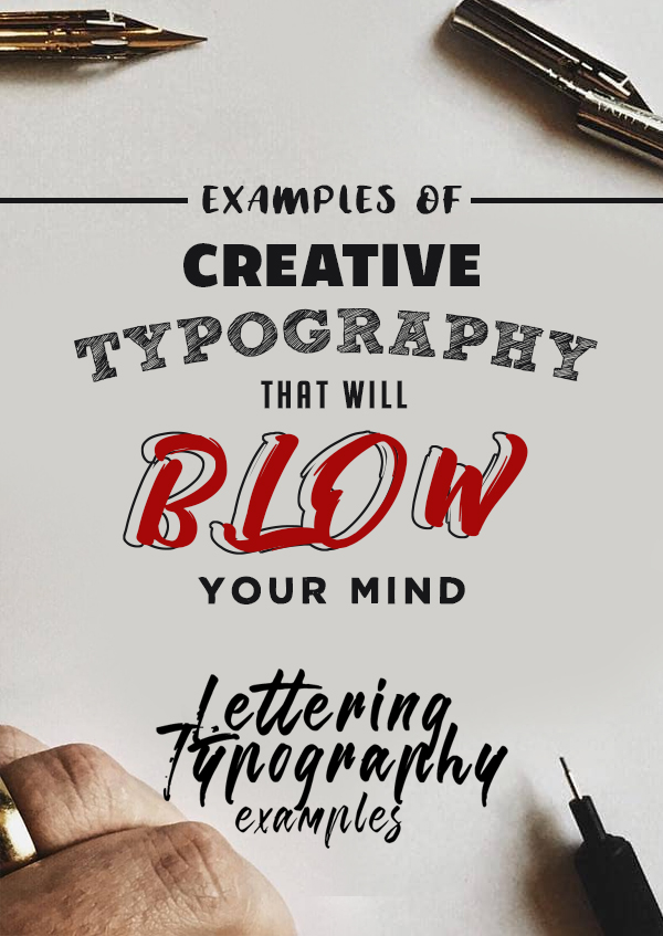 30 Examples of Creative Typography that Will Blow Your Mind