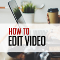 Post thumbnail of How to Edit Videos Like a Pro