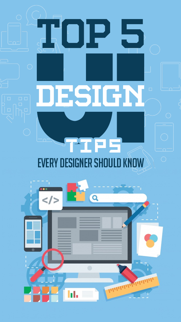Top 5 UI Design Tips Every Designer Should Know